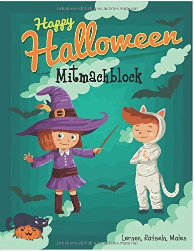 Happy Halloween Mitmachblock Lernen, Rätseln, Malen: Unterhaltung und Spaß für Jungen und Mädchen im Alter von 4 bis 8 Jahren