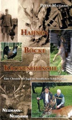 Hahnen-Böcke-Kronenhirsche: Eine Chronik der Jagd im Nördlichen Schwarzwald