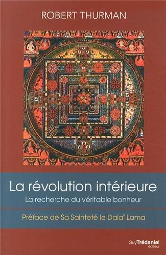 La révolution intérieure : Vie, liberté et la recherche du véritable bonheur