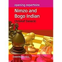 Opening Repertoire: Nimzo and Bogo Indian (English Edition)