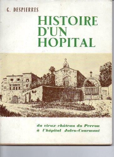 Histoire d'un hpital : Du vieux chteau du Perron  l'Hpital Jules-Courmont