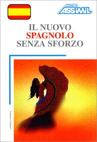 Il Nuovo Spagnolo senza sforzo (1 livre + coffret de 4 cassettes) (en italien)