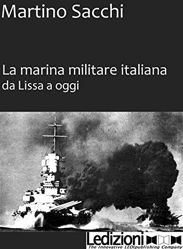 La Marina Militare iltaliana da Lissa a oggi
