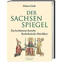 Der Sachsenspiegel: Das berühmteste deutsche Rechtsbuch des Mittelalters