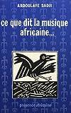 Ce que dit la musique africaine...