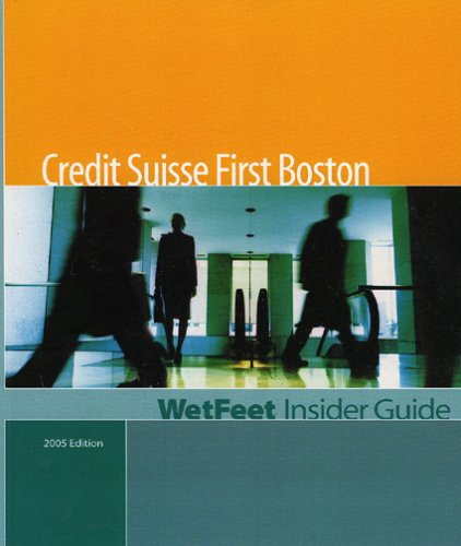 credit-suisse-first-boston-2005-wetfeet-insider-guide