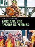 Zanzibar, une affaire de femmes...