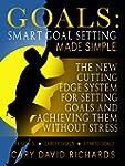 Goals: Smart Goal Setting Made Simple...