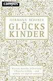 Glückskinder (Sonderausgabe): Warum manche lebenslang Chancen suchen - und andere sie täglich nutzen - Hermann Scherer