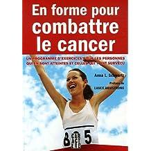 En forme pour combattre le cancer : Un programme d'exercices pour les personnes qui en sont atteintes et cellles qui y ont survÿ©cu