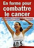 En forme pour combattre le cancer : Un programme d'exercices ...