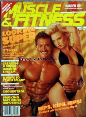 MUSCLE AND FITNESS [No 3] du 01/03/1988 - LOOKING SUPER - CREATING A SUPER IMMUNE SYSTEM - 8 WAYS TO TRAIN SMART - CHOLESTEROL - SMOKING MAY CAUSE IMPOTENCE - HIPS- HIPS- HIPS - STRAIGHT TALK ON SHAPING THEM
