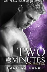 Two Minutes (Seven Series Book 6) by Dannika Dark (2015-08-15)