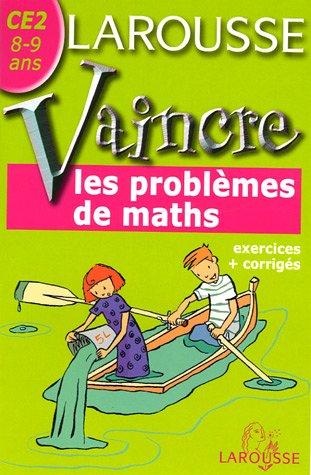 Vaincre les problèmes de maths : CE2, 8-9 ans