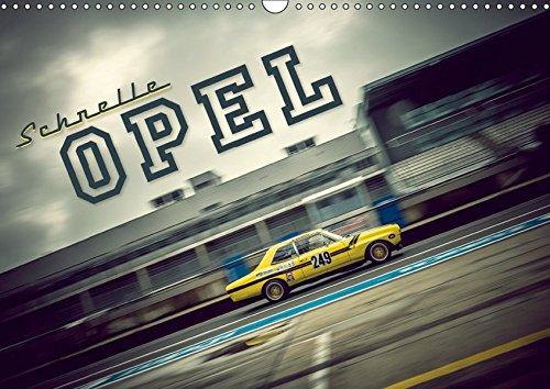 Schnelle Opel (Wandkalender 2019 DIN A3 quer): Fotografien klassischer Opel Modelle in rasanter Fahrt (Monatskalender, 14 Seiten ) (CALVENDO Mobilitaet)