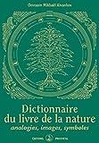 dictionnaire du livre de la nature analogies images symboles