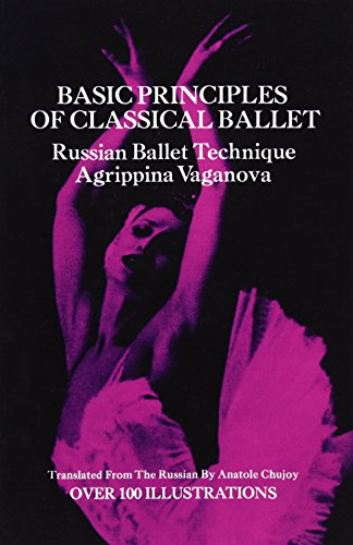 Basic Principles of Classical Ballet: Russian Ballet Technique por Agrippina Vaganova