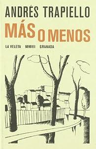 Más o menos par Andrés Trapiello
