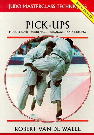 Pick-ups (Judo Masterclass Techniques) por Robert Van De Walle