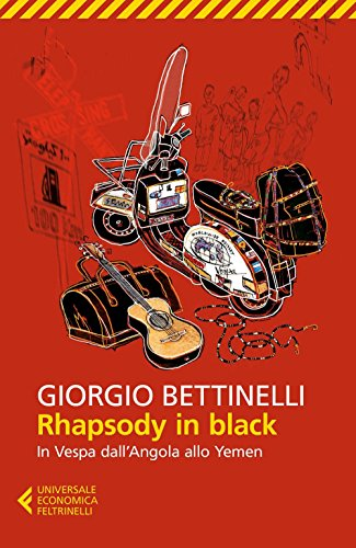 Rhapsody in black. In Vespa dall'Angola allo Yemen (Universale economica. Traveller) por Giorgio Bettinelli