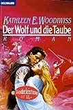 Der Wolf und die Taube: Roman