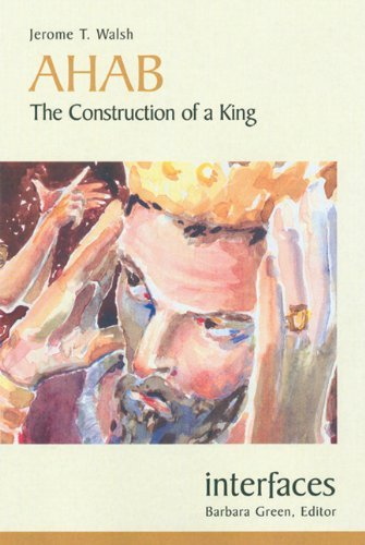 Ahab: The Construction of a King (Interfaces) by Jerome T. Walsh (2006-10-01)