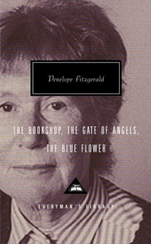 The Bookshop, the Gate of Angels, the Blue Flower (Everyman's Library Classics & Contemporary Classics)
