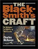 The Blacksmith's Craft: A Primer of Tools and Methods