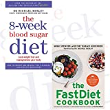 8-Week Blood Sugar Diet and The Fastdiet Cookbook 2 Books Bundle Collection - Lose weight fast and reprogramme your body, 150 Delicious, Calorie-Controlled Meals to Make Your Fasting Days Easy by Michael Mosley (2016-11-09)