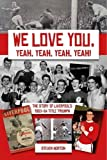 We Love You Yeah, Yeah, Yeah!: The Story of Liverpool's 1963-64 Title Triumph