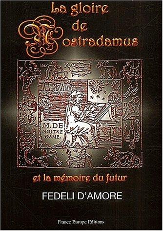 La gloire de Nostradamus et la mémoire du futur