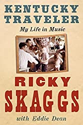 Kentucky Traveler: My Life in Music by Ricky Skaggs (2014-08-05)