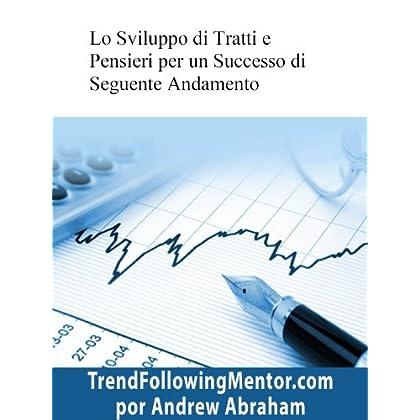 Lo Sviluppo Di Tratti E Pensieri Per Un Successo Di Seguente Andamento (Trend Following Mentor)