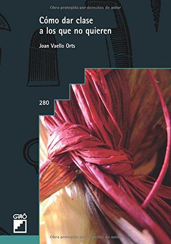 Cómo dar clase a los que no quieren: 280 (Grao - Castellano) por Joan Vaello Orts