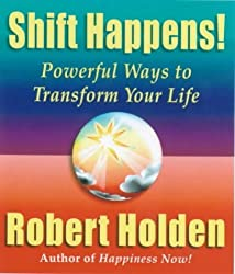 Shift Happens!: Powerful Ways to Transform Your Life