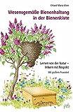 Wesensgemäße Bienenhaltung in der Bienenkiste: Lernen von der Natur - Imkern mit Respekt