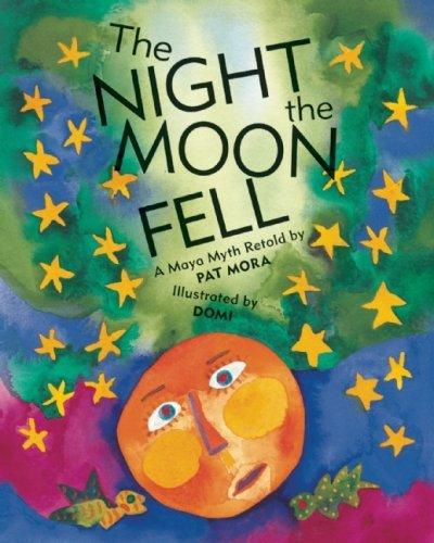 The Night the Moon Fell: A Maya Myth by Pat Mora (2009-09-15)