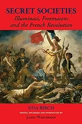 Secret Societies: Illuminati, Freemasons, and the French Revolution