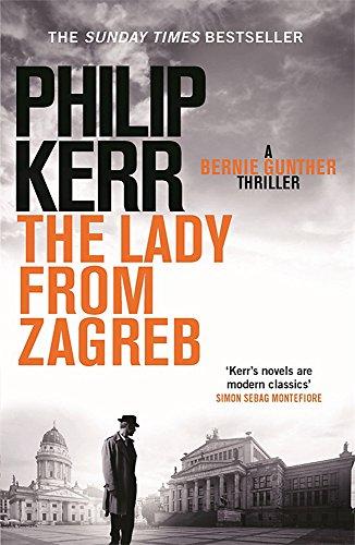 The Lady From Zagreb (Bernie Gunther) por Philip Kerr
