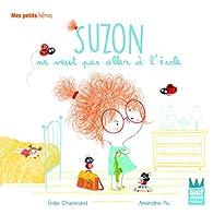 Suzon ne veut pas aller à l'école par Emilie Chazerand