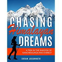Chasing Himalayan Dreams: A trek in the shadow of Kanchenjunga and Everest (English Edition)