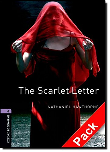 Oxford Bookworms Library: Oxford Bookworms 4. The Scarlet Letter Audio CD Pack: 1400 Headwords por Varios Autores