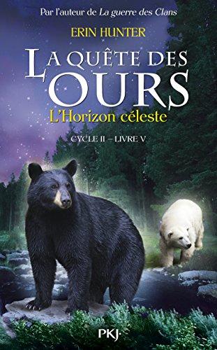 5. La quête des ours cycle II : L'Horizon céleste (5)