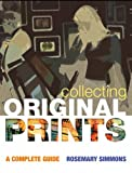 Collecting Original Prints: A Beginner's Guide