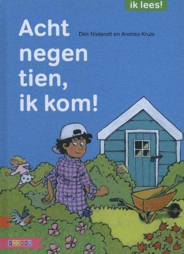 Acht negen tien, ik kom! par Dirk Nielandt,Andrea Kruis