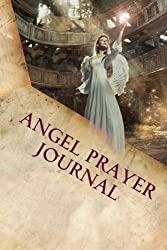 Angel Prayer Journal: Keeping Track of the Miracles by Beth Mitchum (2012-11-10)