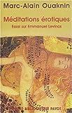 Méditations érotiques - Essai sur Emmanuel Levinas