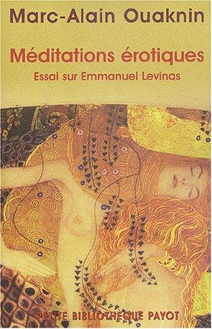 Méditations érotiques : Essai sur Emmanuel Lévinas par Marc-Alain Ouaknin