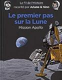 Le Fil de l'Histoire Raconte par Ariane & Nino - Tome 20 - Le premier pas sur la Lune