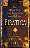 Piratica: Piratica: Being a Daring Tale of a Singular Girl's Adventure Upon the High Seas